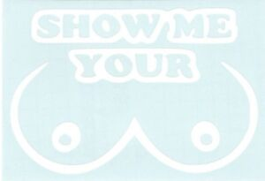 Show Me Your Boobies Funny Car Truck Suv Animal Vinyl Sticker Decal