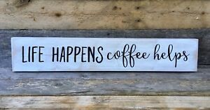 Primitive Rustic Wood Sign Life Happens Coffee Helps Kitchen Farmhouse Country