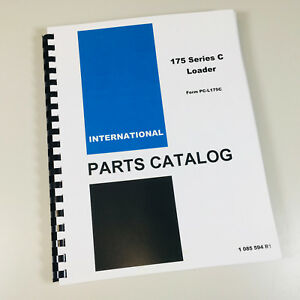 International Ih 175 Series C Loader Parts Assembly Manual Catalog Numbers 175c