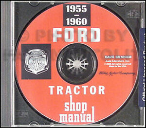 Ford Tractor Shop Manual Cd 600 700 800 1955 1956 1957 Repair 620 660 820 860
