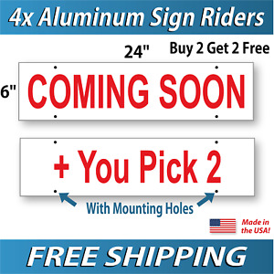 2x Coming Soon Aluminum Real Estate Sign Rider You Pick 2 6 X 24 4x R
