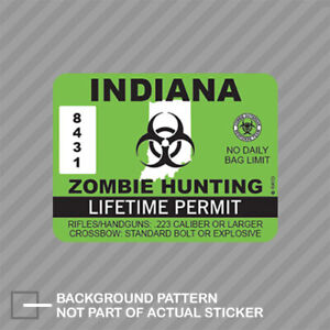 Indiana Zombie Hunting Permit Sticker Decal Vinyl Outbreak Response Team
