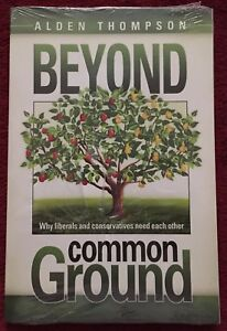 Beyond Common Ground Alden Thompson 2009 Pacific Press Publishing PB 254 Pages