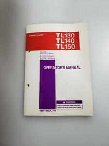 Takeuchi Tl 130 140 150 Crawler Loader Operator Maintenance Troubleshoot Manual