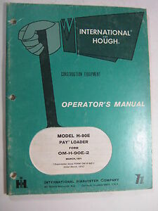 International Hough H 90e Pay Loader Operator s Manual 1971