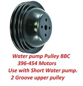 Bb Chevy Bbc Black 2 Groove Short Pump Steel Water Pump Pulley 396 427 454 V8