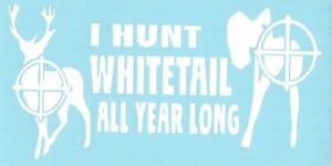 I Hunt Whitetail Deer Hunting Vinyl Sticker Decal Car Truck Suv