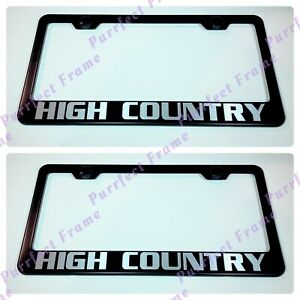2x High Country Chevy On Black Stainless Steel License Plate Frame Rust Free