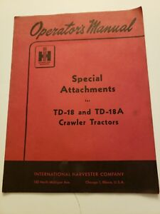 International Harvester Special Attachment Td18 Crawler Tractor Operator Manual