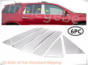 Fit 2007 2016 Gmc Acadia 6pcs Stainless Steel Chrome Pillar Post Trim Cover
