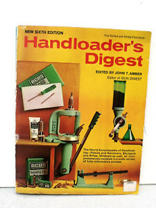 Handloader's Digest Sixth Edtion by John Amber