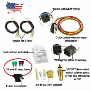 185 165 Dual Electric Cooling Fan Wiring Harness Install Thermostat 40amp Relay