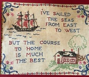Antique Needlepoint Cross Stitch Linen I Ve Sailed The Seas Home Is Best 12x10