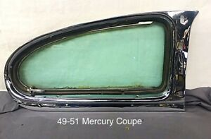 1949 1950 1951 Mercury Coupe Quarter Window Flip Open Vent Assembly Driver Side