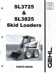 Gehl Sl3725 Sl3825 Skid Loader Parts Manual Oem 907204