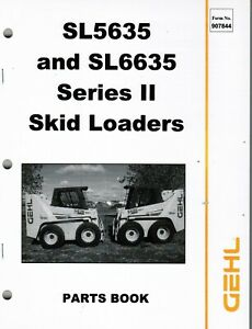 Gehl Sl5635 Sl6635 Series Ii Skid Loader Parts Manual Oem 907844