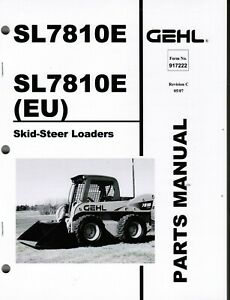 Gehl Sl7810e Skid Steer Loader Parts Manual Oem 917222