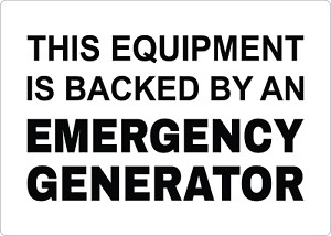 This Equipment Is Backed By An Emergency Generator Adhesive Vinyl Sign Decal