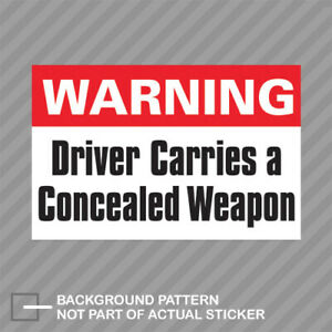 Warning Driver Carries Concealed Weapon Sticker Decal Vinyl Ccw Decal 2a Pro Gun