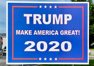 Political Campaign Yard Sign W o Stake Donald Trump 2020 Double sided 16 X 12