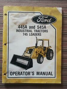 Ford 445a And 545a Industrial Tractors 745 Loaders Operator s Manual