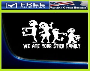 Zombies We Ate Your Stick Family Decal Sticker Vinyl Window Walking Dead Daryl