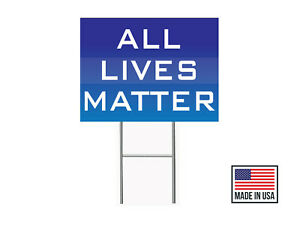 All Lives Matter 18x24 Yard Sign Corrugated Plastic Bandit Lawn Election 1 Pc