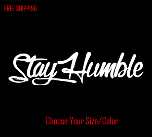 Stay Humble Decal Honda Racing Jdm Funny Drift Car Wrx Window Sticker