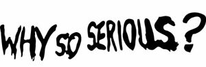Vinyl Decal Car Sticker Dc Batman Joker Why So Serious pick Size And Color