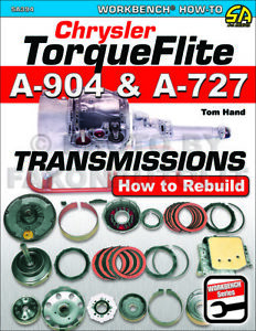How To Rebuild Chrysler Automatic Transmission A 727 A 904 Torqueflite 1960 2002