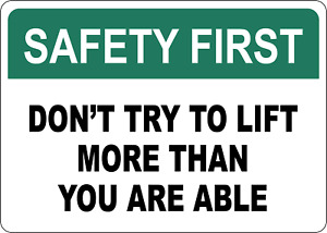 Osha Safety Dont Try To Lift More Than You Are Able Adhesive Vinyl Sign Decal