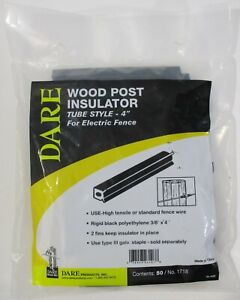 50 New Dare 4 Tube Style Wood Post Electric Fence Insulators High Tensile Wire