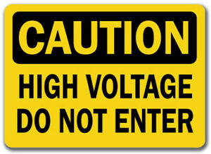 Caution Sign High Voltage Do Not Enter 10 X 14 Osha Safety Sign