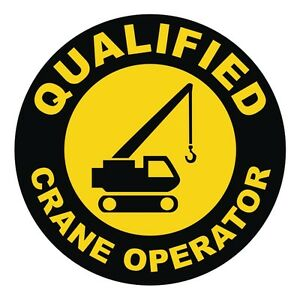 Qualified Crane Operator Hard Hat Decal Label Sticker Heavy Equipment Operator