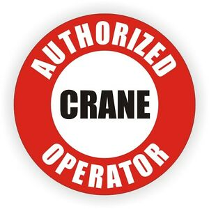 Authorized Crane Operator Hard Hat Decal Label Sticker Safety Helmet Lift
