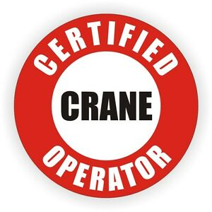 Certified Crane Operator Hard Hat Sticker Label Funny Decal Lift Truck Safety