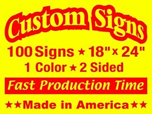 100 18x24 Double Sided Custom Coroplast Signs