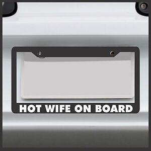 Hot Wife On Board License Plate Frame Cute Girl Sexy Funny Sticker Decal Car