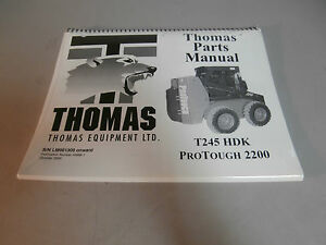New Thomas T245 Hdk Protough 2200 Skid Steer Loader Parts Catalog Manual