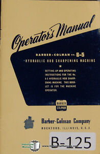 Barber Colman No 6 5 Gear Sharpening Operators Instructions Manual Year 1953