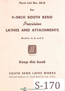 Southbend 9 Model A B C Parts 30 b Lathes Attachments Manual 1947