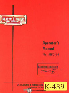 Kearney Trecker E Mec 64 65pg Milling Machine Operations Manual 1964