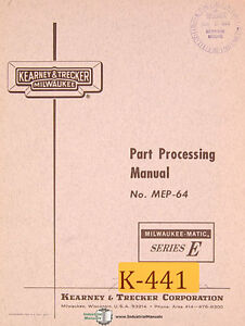 Kearney Trecker E Mep 64 Parts Processing Programmers Manual Year 1964