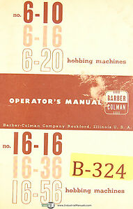 Barber Colman 6 10 6 16 6 20 Gear Hobbing Machine Operations Manual Year 1963