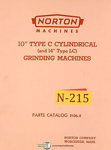 Norton 10 Type C 14 Type Lc Cylindrical Grinder 2106 2 Parts Manual 1952
