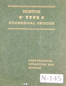 Norton 6 Type C Cylindrical Grinder Construction Opeations And Service Manual