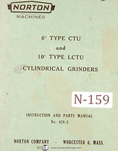 Norton 6 Ctu 10 Lctu Cylidrical Grinder Instruction Parts Manual 1953