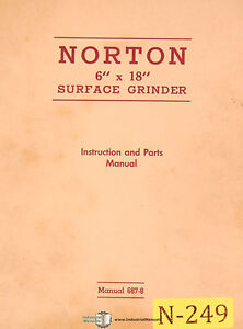 Norton 6 X 18 Surface Grinder Instructions And 687 8 Parts Manual 1946