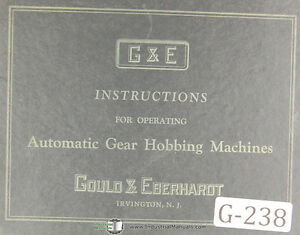 Gould Eberhardt 18h 36h Auto Gear Hobbing Operators Manual Year 1936