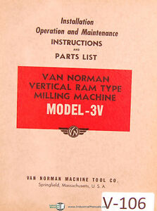 Van Norman 3v Vertical Milling Instructions And Parts Manual Year 1941